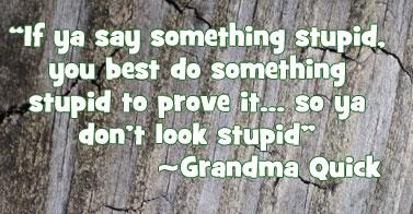 grandma-quick-stupidquote